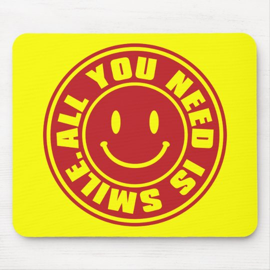 ALL YOU NEED IS SMILE. MOUSE PAD