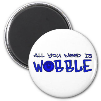 All you need is Wobble DUBSTEP BASS 2 Inch Round Magnet