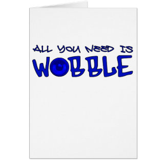 All you need is Wobble DUBSTEP BASS Card