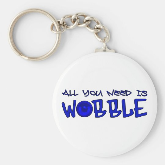 All you need is Wobble DUBSTEP BASS Keychain