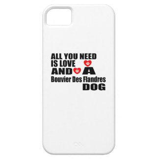 All You Need Love Bouvier Des Flandres Dogs Design iPhone SE/5/5s Case