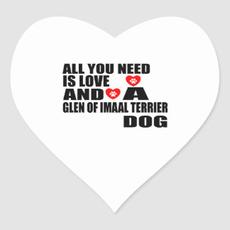 All You Need Love GLEN OF IMAAL TERRIER Dogs Desig Heart Sticker