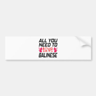 All You Need To Love Balinese Cat Car Bumper Sticker