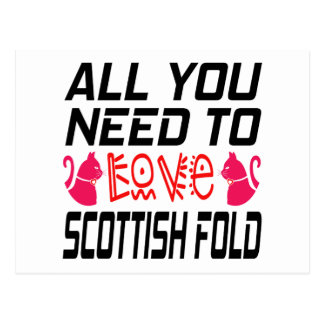 All You Need To Love Scottish fold Cat Post Cards