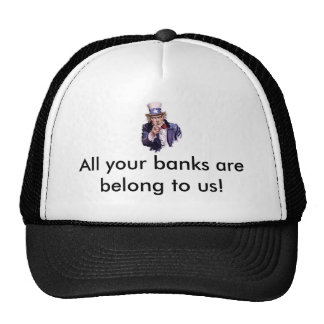 All your banks are belong to us! trucker hat