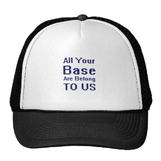 All your Base are Belong to Us Trucker Hat