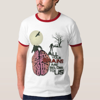 All your brains are belong to us! T-Shirt
