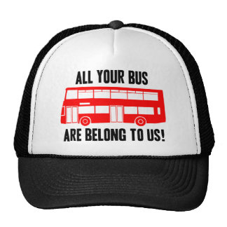 All Your Bus Are Belong To Us Trucker Hat