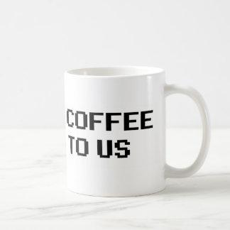 ALL YOUR COFFEE... COFFEE MUGS