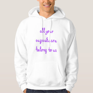 All Your Cupcake Are Belong To Us Purple Text Hoodie