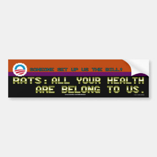 ALL YOUR HEALTH ARE BELONG TO US BUMPER STICKER