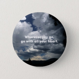 All Your Heart - Confucius Quote and Nature Photo Pinback Button