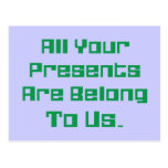 All Your Presents Are Belong To Us Postcard