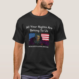 All Your Rights Are Belong To Us T-Shirt