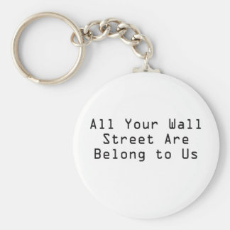All your Wall Street are belong to us Keychain