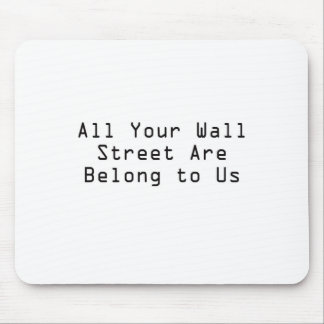 All your Wall Street are belong to us Mouse Pad