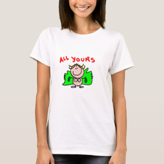 All yours T-Shirt