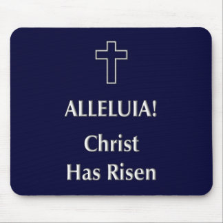 Alleluia! Christ Has Risen Mouse Pads