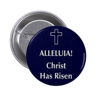 Alleluia! Christ Has Risen Pinback Button
