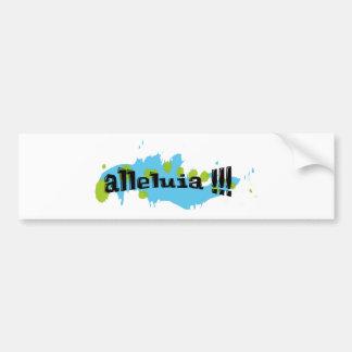 Alleluia !!! Noir sur taches bleues-vertes Bumper Sticker