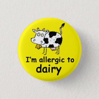 Allergic to Dairy Pinback Button