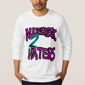 ALLERGIC TO HATERS LONG SLEEVE T-Shirt