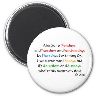 Allergic to Mondays 2 Inch Round Magnet