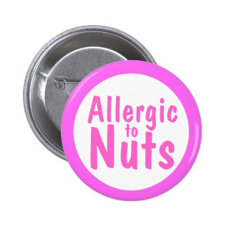 Allergic to nuts pinback buttons