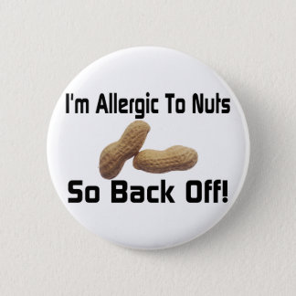 Allergic To Nuts Pinback Button