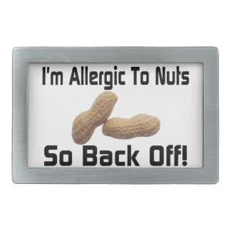 Allergic To Nuts So Back Off Belt Buckles