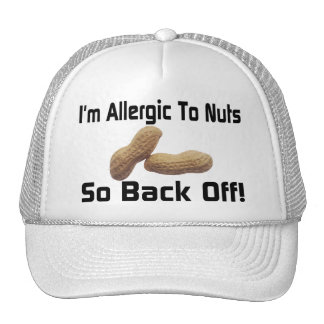 Allergic To Nuts So Back Off Trucker Hat