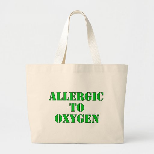 Allergic To Oxygen Jumbo Tote Bag