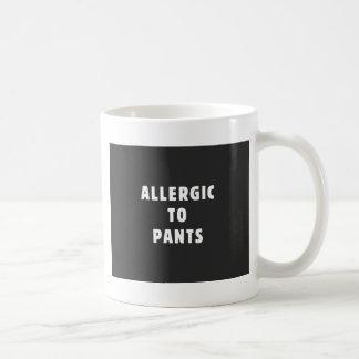 Allergic to pants coffee mug