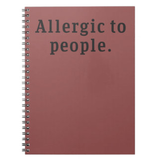 """""""Allergic to people"""" notebook"""
