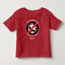 Allergic To Shellfish Allergy Personalized Kids Toddler T-shirt