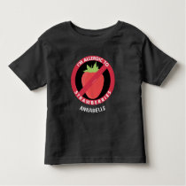 Allergic To Strawberries Kids Allergy Personalized Toddler T-shirt