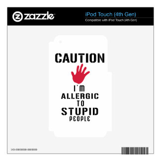 Allergic to stupid people decal for iPod touch 4G