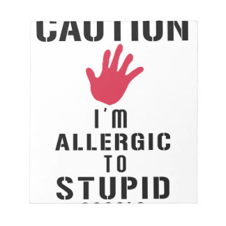 Allergic to stupid people notepad