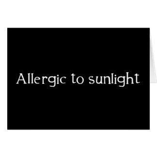 Allergic to Sunlight Card