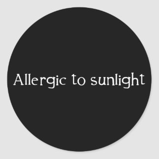 Allergic to Sunlight Classic Round Sticker