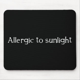 Allergic to Sunlight Mouse Pad