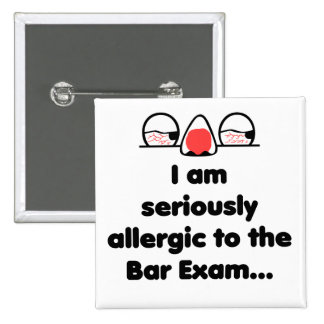 Allergic to the Bar Exam 2 Inch Square Button