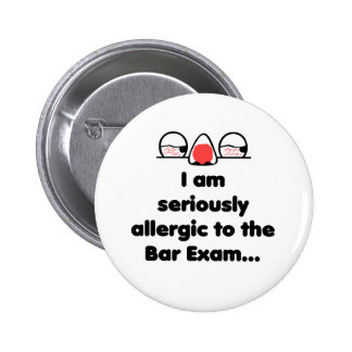 Allergic to the Bar Exam Pinback Button