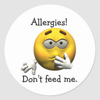 Allergies! Don't feed me. Classic Round Sticker