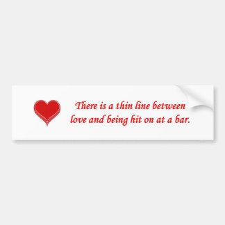 allí-ser-uno-fino-línea-entre-amor-y pegatina para auto