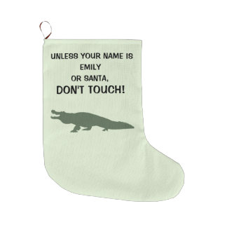 ALLIGATOR: Don't Touch Name Customizable Large Christmas Stocking