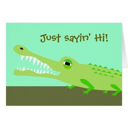 Alligator sayin' Hi card