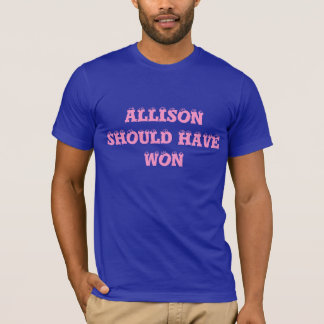 Allison Should Have Won - Twice, Eye Ball Shirt