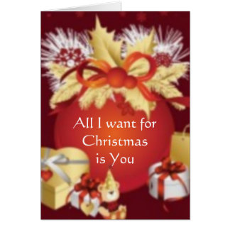 Alll I want for Christmas Greeting Card