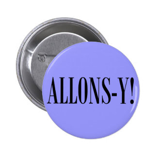 Allons-y! Pinback Button
